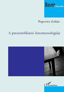 Popovics Zoltán - A prezentifikáció fenomenológiája
