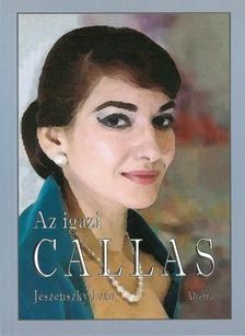 Jeszenszky Iván - Az igazi Callas