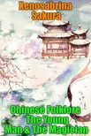 Sakura Xenosabrina - Chinese Folklore The Young Man & The Magician [eK�nyv: epub,  mobi]