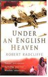 RADCLIFFE, ROBERT - Under an English Heaven [antikv�r]