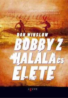 Don Winslow - Bobby Z hal�la �s �lete