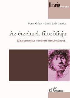 Boros G�bor, Szalai Judit(szerk.) - Az �rzelmek filoz�fi�ja. Szisztematikus-t�rt�neti tanulm�nyok