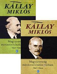 K�llay Mikl�s - Magyarorsz�g minisztereln�ke voltam 1942-1944. I-II.