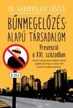 Dr. Garamvölgyi László - BŰNMEGELŐZÉS-ALAPÚ TÁRSADALOM /PREVENCIÓ A XXI. SZÁZADBAN