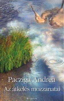 Pacziga Andrea - Az átkelés mozzanatai - versek