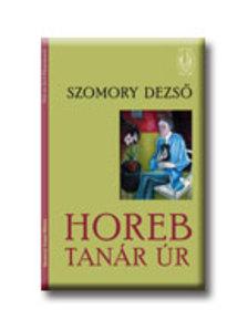 SZOMORY DEZS� - HOREB TAN�R �R.