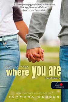 Tammara Webber - Where You Are - Ahol te vagy (A sorok között 2.) - Puha borítós