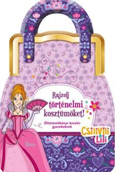 - Csilivili Lili - Rajzolj történelmi kosztümöket