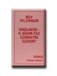 Roy Wilkinson - Iskol�z�s - a j�zan �sz szab�lyai szerint