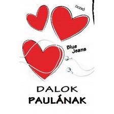 Blue Jeans - Dalok Paul�nak