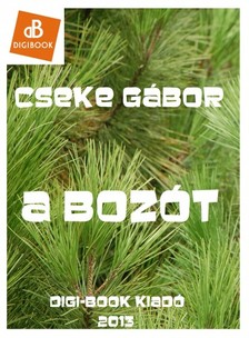 Cseke G�bor - A boz�t [eK�nyv: epub, mobi]