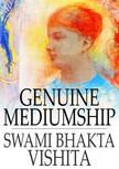 Vishita Swami Bhakta - Genuine Mediumship [eK�nyv: epub,  mobi]