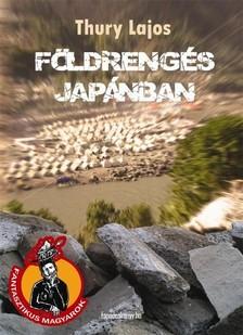 Thury Lajos - Földrengés Japánban [eKönyv: epub, mobi]