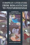 TRAVERS, MARTIN - European Literature From Romanticism to Postmodernism - A Reader in Aesthetic Practice [antikvár]