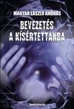 MAGYAR LÁSZLÓ ANDRÁS - Bevezetés a kísértettanba [eKönyv: epub,  mobi]