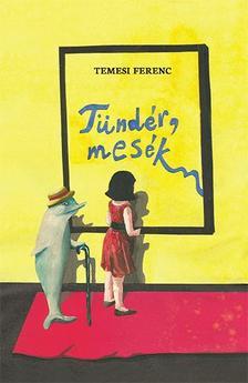 Temesi Ferenc - Temesi Ferenc: T�nd�r, mes�k