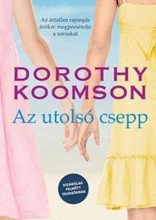 Dorothy Koomson - Az utolsó csepp - Kizárólag felnőtt olvasóknak! #