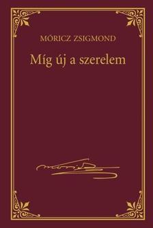 M�RICZ ZSIGMOND - M�g �j a szerelem #