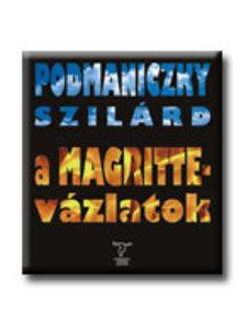 Podmaniczky Szilárd - A Magritte-vázlatok