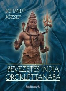 SCHMIDT J�ZSEF - Bevezet�s India �r�kl�ttan�ba [eK�nyv: epub, mobi]