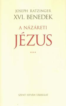 XVI. Benedek pápa - A NÁZÁRETI JÉZUS III.