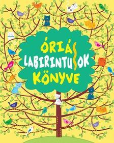Gabriela Scolik és csapata - ÓRIÁS LABIRINTUSOK KÖNYVE