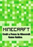 Guides Game Ultimate Game - Craft a Fence in Minecraft: Guide Full [eKönyv: epub,  mobi]
