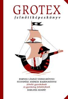 Darvas L�szl�-Felvid�ki Andr�s - GROTEX - Feln�ttk�pesk�nyv