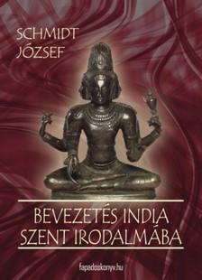 SCHMIDT J�ZSEF - Bevezetes India szent irodalm�ba [eK�nyv: epub, mobi]
