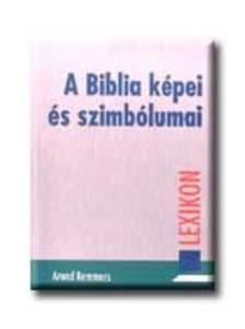 REMMERS, AREND - A BIBLIA K�PEI �S SZIMB�LUMAI