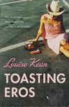 Kean, Louise - Toasting Eros [antikv�r]