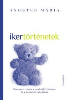 - Ikertörténetek - Elveszett ikrek a családállításban és a pszichoterápiában