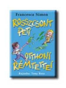 Francesca Simon - Rosszcsont Peti otthoni r�mtettei