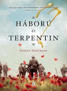 Stefan Hertmans - Háború és terpentin