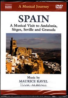 RAVEL. ALBÉNIZ - A MUSICAL VISIT TO ANDALUSIA, SITGES, SEVILLE AND GRANADA - SPAIN DVD