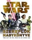 - STAR WARS - SZEREPL�K NAGYK�NYVE