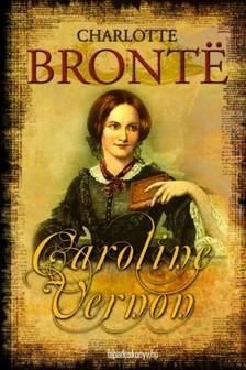 BRONTE, CHARLOTTE - Caroline Vernon [eKönyv: epub, mobi]