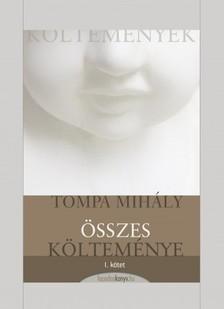 Tompa Mihály - Tompa Mihály összes költeménye I. kötet [eKönyv: epub, mobi]