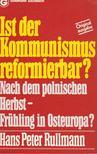 Rullmann, Hans Peter - Ist der Kommunismus reformierbar? [antikvár]