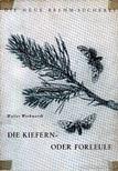 Weckwerth, Walter - Die Kiefern- oder Forleule (A fenyőbagoly) [antikvár]