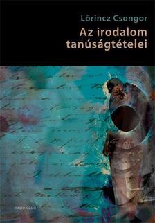 Lőrincz Csongor - Az irodalom tanúságtételei