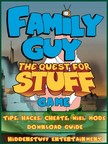 Entertainment HiddenStuff - Family Guy the Quest for Stuff Game Tips,  Hacks,  Cheats,  Wiki,  Mods,  Download Guide [eK�nyv: epub,  mobi]