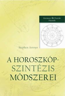Stephen Arroyo - A horoszk�pszint�zis m�dszerei