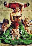 Mester Dóra Djamila - Nő, anya, szerető