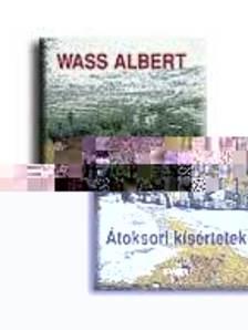 Wass Albert - �TOKSORI K�S�RTETEK -F�Z�TT