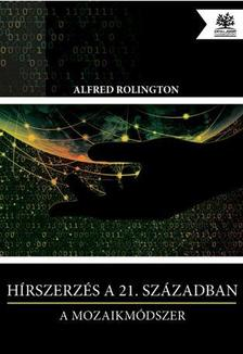 ROLINGTON, ALFRED - H�rszerz�s a 21. sz�zadban