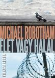 Michael Robotham - �let vagy hal�l