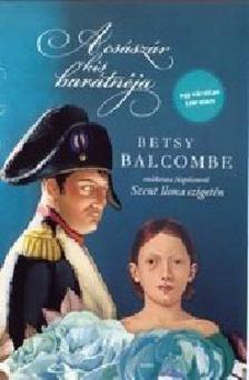 Betsy Balcombe - A cs�sz�r kis bar�tn�ja
