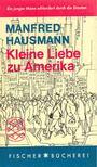 HAUSMANN, MANFRED - Kleine Liebe zu Amerika [antikv�r]