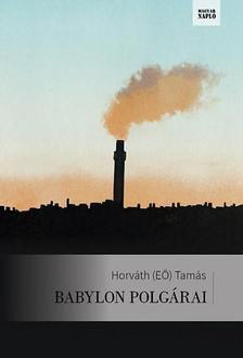 Horv�th (E�) Tam�s - Babylon polg�rai